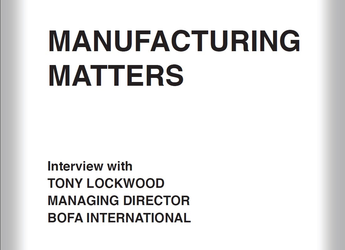 Manufacturing Matters interview with Tony Lockwood of BOFA International