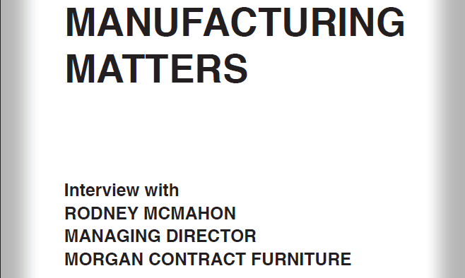 Manufacturing Matters Interview with Morgan Contract Furniture